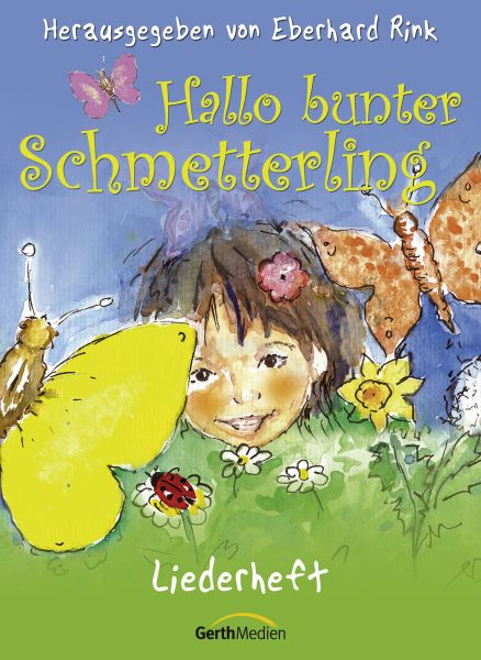 Hallo bunter Schmetterling – Liederbuch